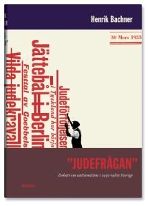 """""""Judefrågan"""". Debatt om antisemitism i 1930-talets Sverige"""
